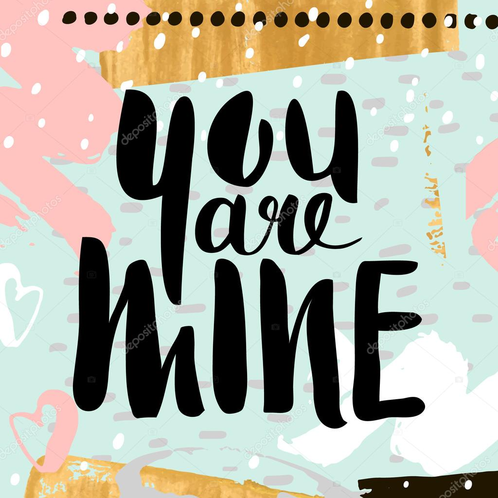 You are mine handwritten unique lettering creative invitation card creative invitation card with hand drawn shapes textures trendy art card vector illustration vetor de solodkayamariail stopboris Image collections