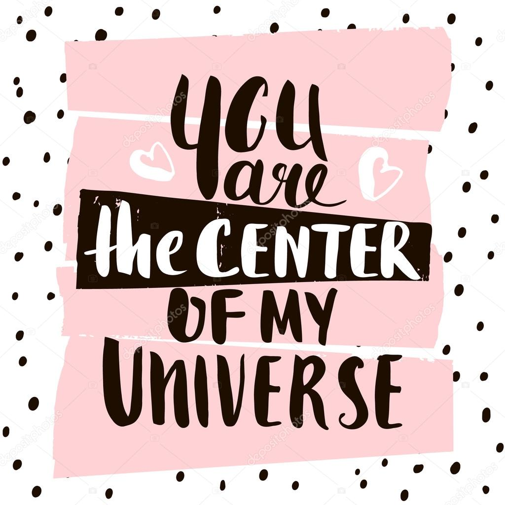 You are the center of my universe handwritten unique lettering creative invitation card with hand drawn shapes textures trendy art card vector illustration vetor por solodkayamariail stopboris Image collections