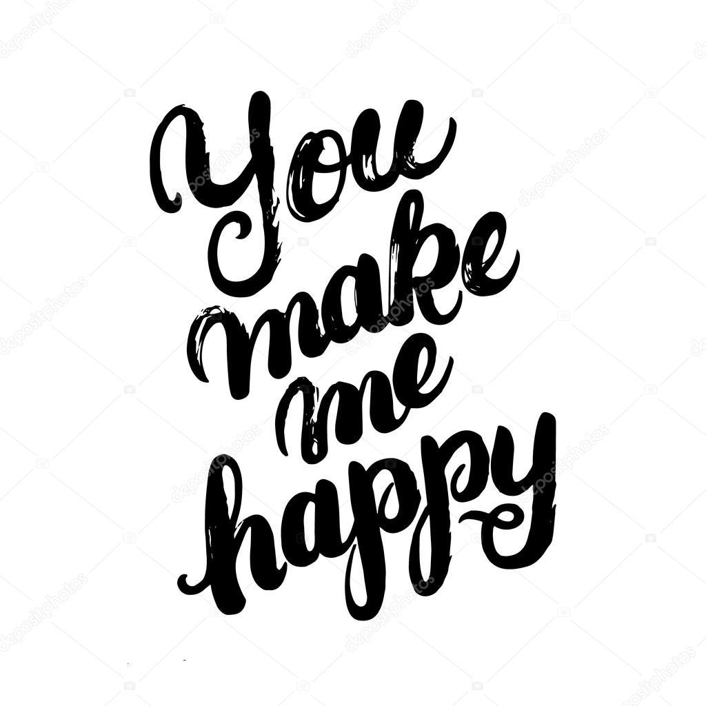 You make me happy hand written...
