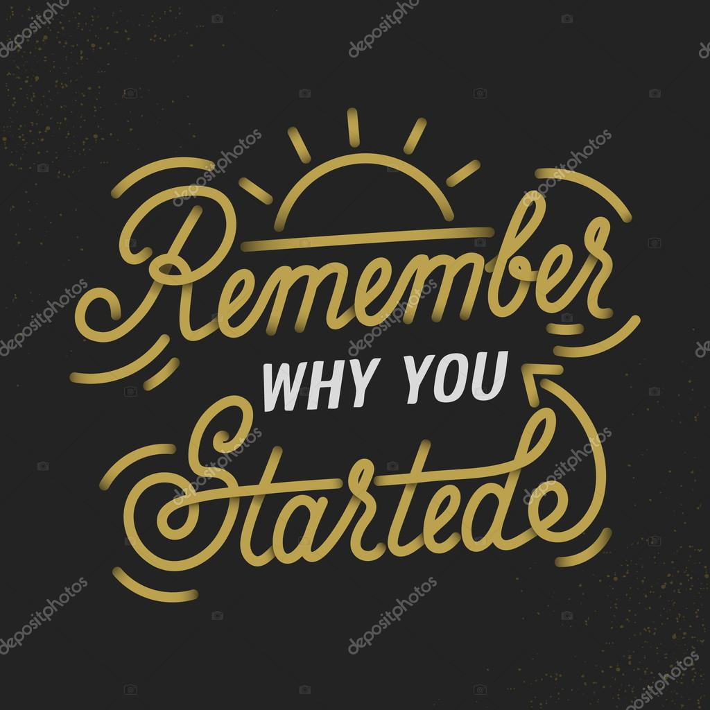 Remember Why You Started Creative Motivation Quote Vector
