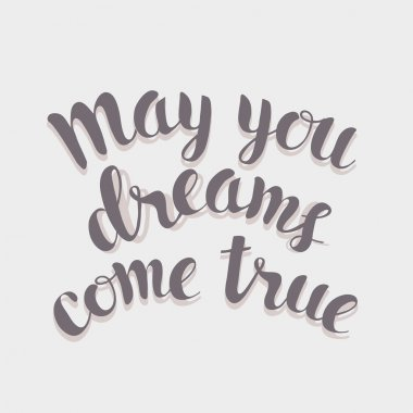 May your dreams come true