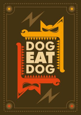 Dog eat dog, conceptual poster.