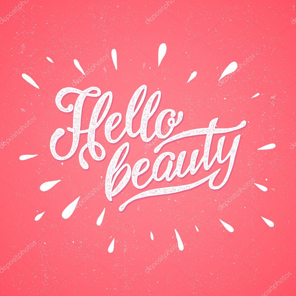 Modern calligraphy inspirational quote - hello beauty.