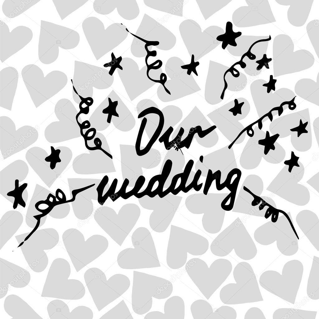 Lettering our wedding on the background with heart vetores de lettering our wedding on the background with heart vetores de stock junglespirit Choice Image