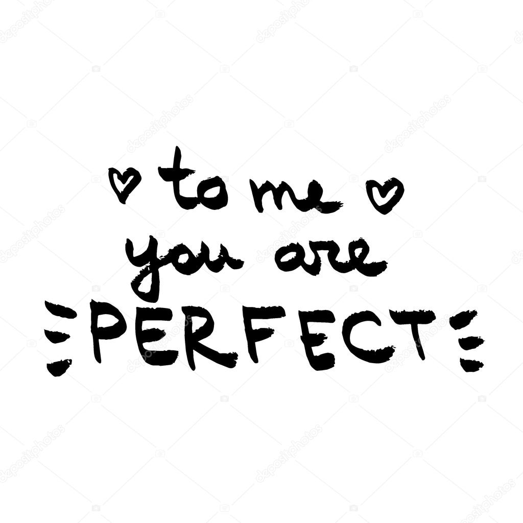 To me you are perfect quote | To Me You Are Perfect ...