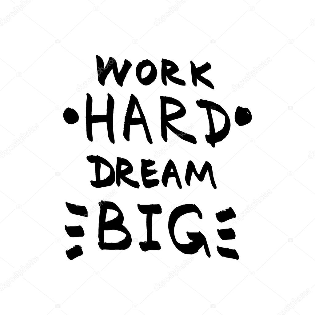 Work Hard Dream Big Lettering Motivational Quote Black And Whit