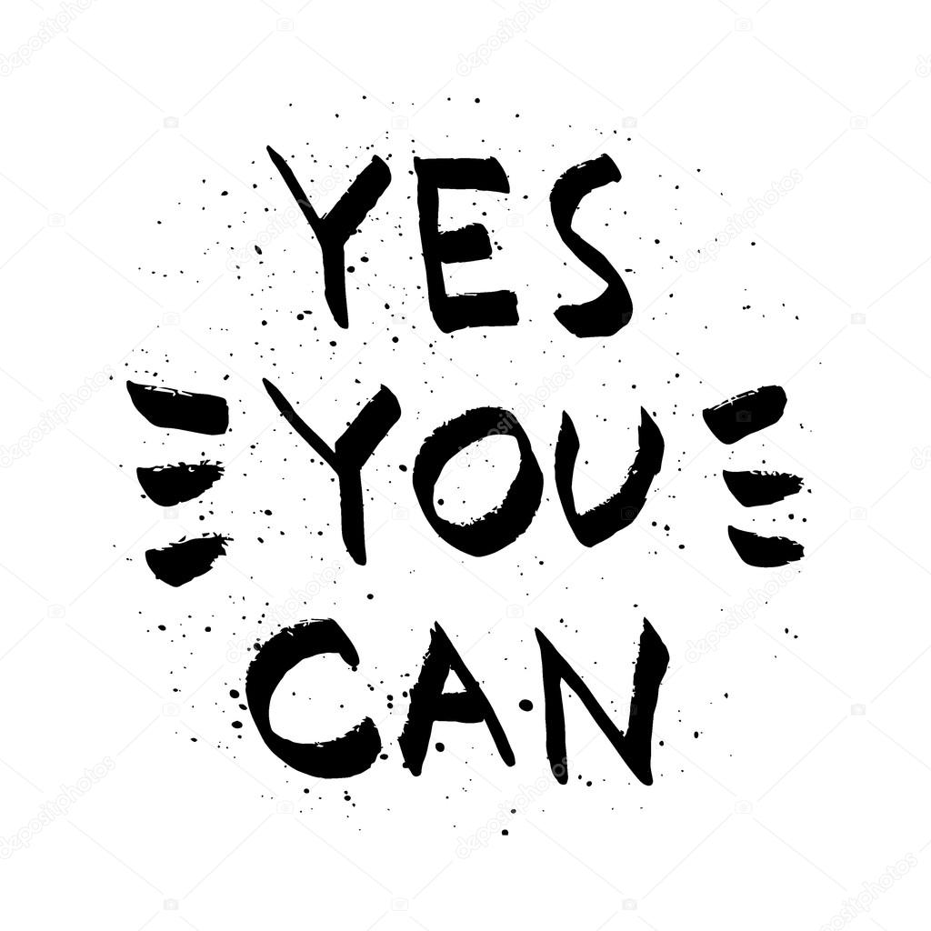 Quotes black and white wallpaper | Yes You Can lettering ...