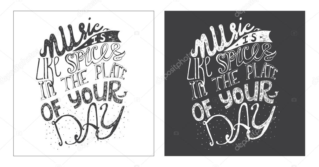 Hand drawn motivating lettering art work, dedicated to music