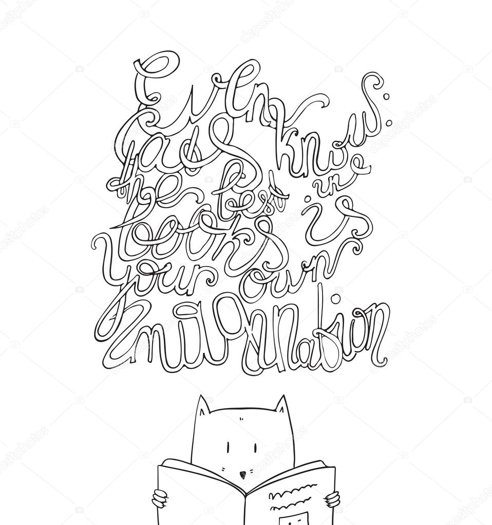 even cats know the best in books is your own imagination hand drawn