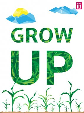 Growing corn and slogan grow up
