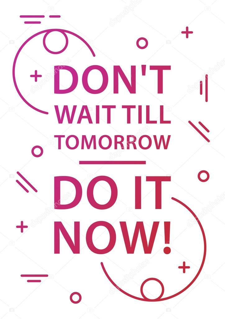 Inspiring phrase. Motivation quote - Stock Vector © AleksOre