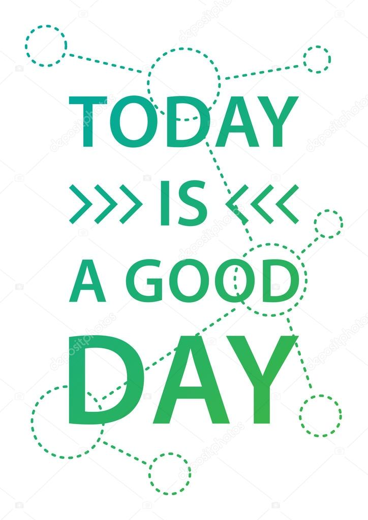 Today Is Good Day Inspiring Phrase Stockvector Aleksorel 107648878