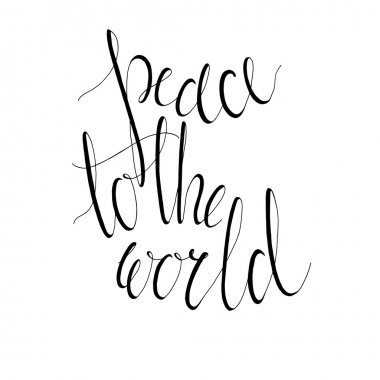 Peace to the world. Ink hand lettering
