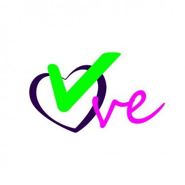 Inscription love, green checkmark in heart vector design element. Colorful to light white background, checked icon or correct choice sign, check mark or checkbox pictogram illustration. EPS 10. icon