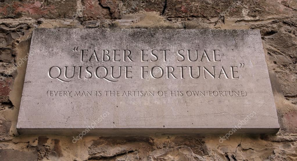 Faber Est Suae Quisque Fortunae A Latin Phrase Meaning Every Man Is