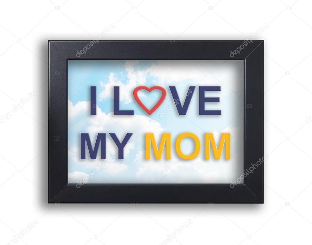 Ich liebe Mutter im Bilderrahmen mit Himmelshintergrund — Stockfoto ...