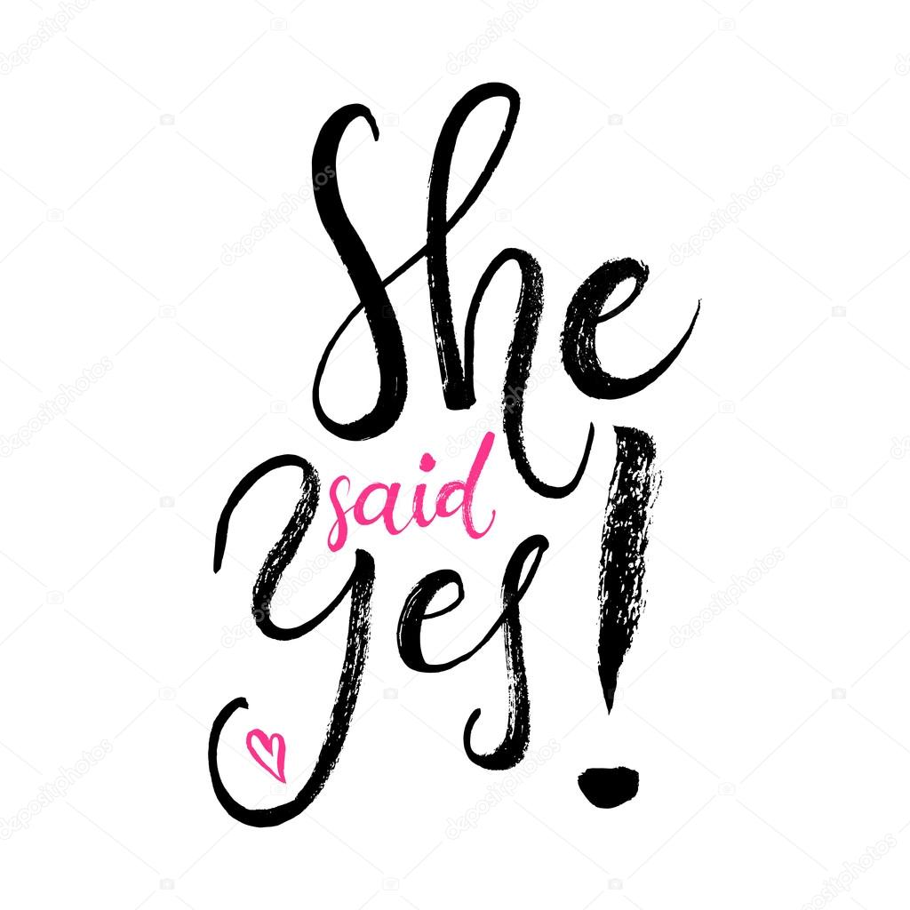 She Said Yes Lettering Stock Vector C Spenceriansisters 124059712