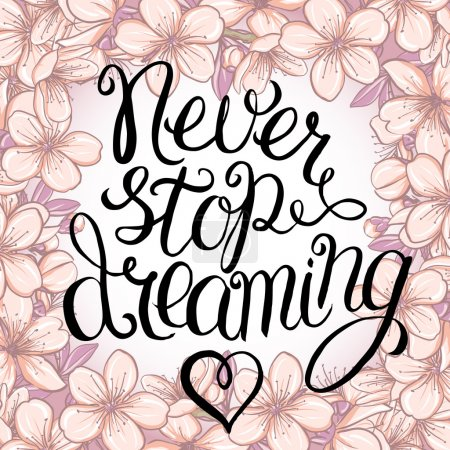 Illustration for Never stop dreaming - hand lettering Inspirational quote, typography poster or card - Royalty Free Image