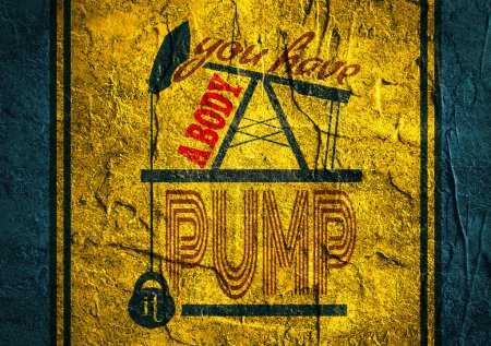Photo pour You have a  body pump it. Gym and Fitness Motivation Quote on concrete background. Creative Typography Poster Concept. Oil pump and power lifting weight icons. Body building relative - image libre de droit