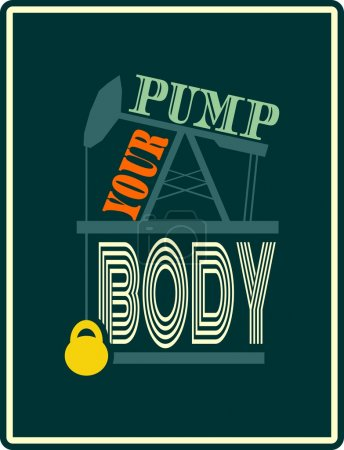Pump your body. Gym and Fitness Motivation Quote.