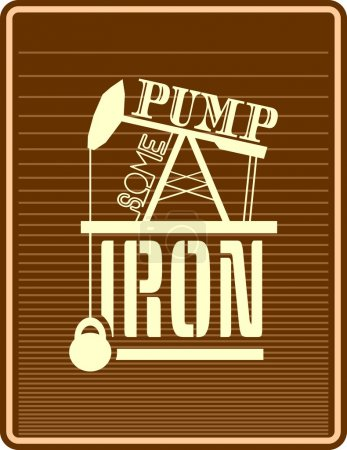 Pump some iron. Gym and Fitness Motivation Quote.