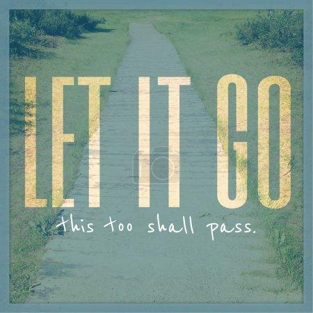 Inspirational Typographic Quote - LET IT GO