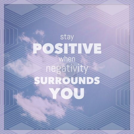 Photo for Inspirational Typographic Quote - Stay postive - Royalty Free Image