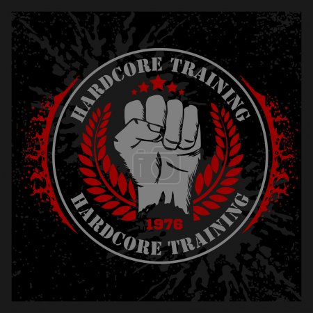 Hardcore training - Fist and wreath vintage label for flayer poster logo t-shirt print with lettering