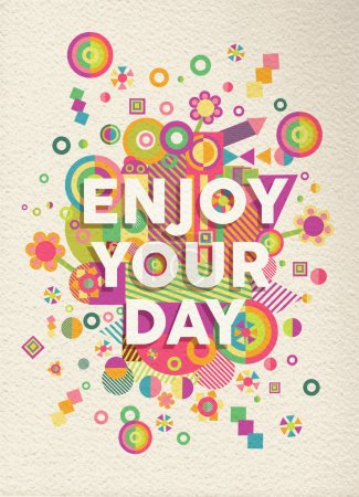 Illustration for Enjoy your day colorful typographical Poster. Inspirational motivation quote design.  EPS10 vector file with transparency layers. - Royalty Free Image