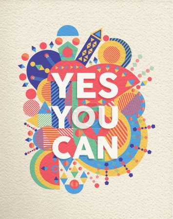 Illustration for Yes you can colorful typographical Poster. Inspirational motivation quote design background.  EPS10 vector file with transparency layers. - Royalty Free Image