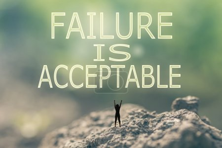 Failure is Acceptable