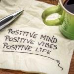 Positive mind,  positive vibes, positive life - mo...