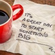 It is a great day to start something big - motivat...