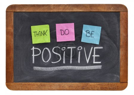 Photo for Think, do, be positive - positivity concept, color sticky notes, white chalk and handwriting on a vintage slate blackboard - Royalty Free Image