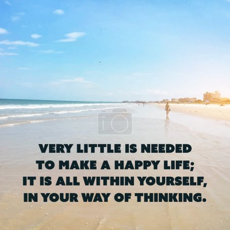 Inspirational Quote - Very Little is Needed to Make a Happy Life; It is All Within Yourself, in Your Way of Thinking - Wisdom on Sunset Beach Image Background