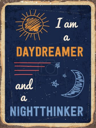 "Retro metal sign "" I am a daydreamer and a nighttinker """