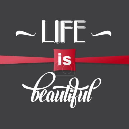 "Illustration for Illustration with  phrase ""Life is beautiful"", vector format - Royalty Free Image"
