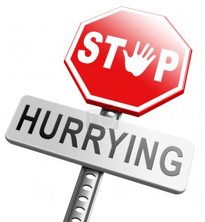 Stop hurrying, no stressful life