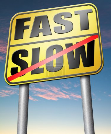 Fast or slow sign