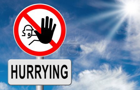 Stop hurrying, no stressful life