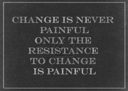 Photo pour Dessin à la craie - concept de changement n'est jamais douloureux, seule la résistance au changement est douloureuse - image libre de droit