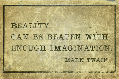 Photo pour Réalité peut être battue avec assez d'imagination - célèbre citation de Mark Twain imprimée sur du carton vintage grunge - image libre de droit
