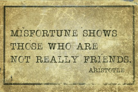 Photo for Misfortune shows those who are not really friends - ancient Greek philosopher Aristotle quote printed on grunge vintage cardboard - Royalty Free Image