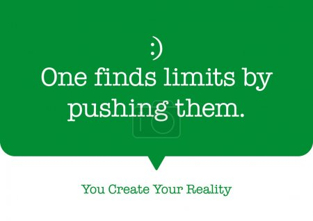 "Motivational Quote ""One finds limits by pushing them."""
