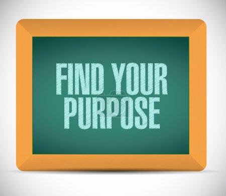 find your purpose sign illustration design
