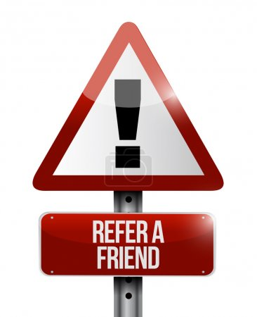 refer a friend warning sign concept