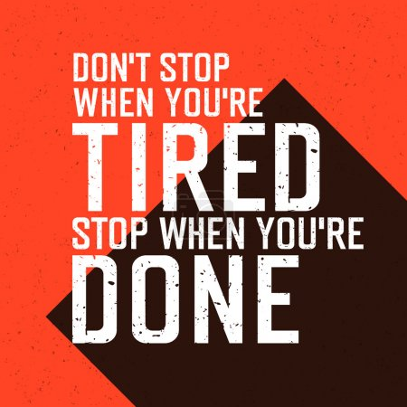 Don`t stop when you`re tired lettering