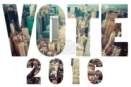 Photo pour Word Election VOTE 2016 sur Manhattan skyline - image libre de droit