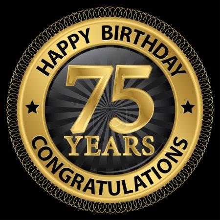 Illustration pour 75 ans joyeux anniversaire félicitations étiquette d'or, illustration vectorielle - image libre de droit