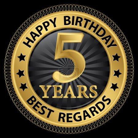 Illustration pour 5 ans joyeux anniversaire meilleures salutations étiquette d'or, illustration vectorielle - image libre de droit